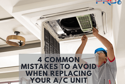 4 common mistakes to avoid when replacing your AC unit